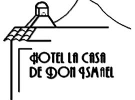 Hotel Photo: Hotel La Casa de Don Ismael