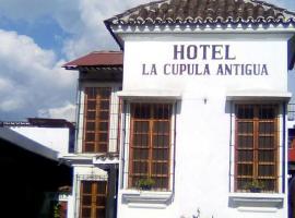 Hotel la Cúpula Antigua, Antigua Guatemala